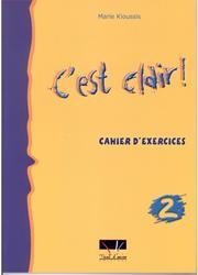 C'EST CLAIR 2 CAHIER DE L' ELEVE