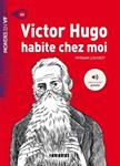 VICTOR HUGO HABITE CHEZ MOI