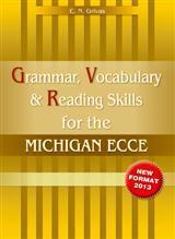 ECCE GRAMMAR VOCABULARY & READING SKILLS 2013