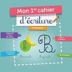 MON 1er CAHIER D' ECRITURE