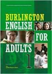 BURLINGTON ENGLISH FOR ADULTS 1 ST/BK
